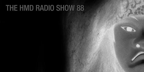 The HMD Radio Show 88