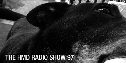 The HMD Radio Show 97