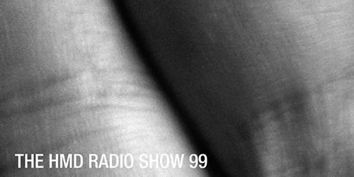 The HMD Radio Show 99