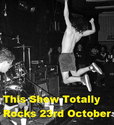 This Show Totally Rocks 106 23rd October