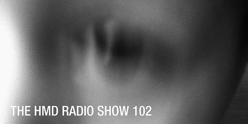 The HMD Radio Show 102