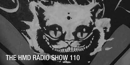The HMD Radio Show 110
