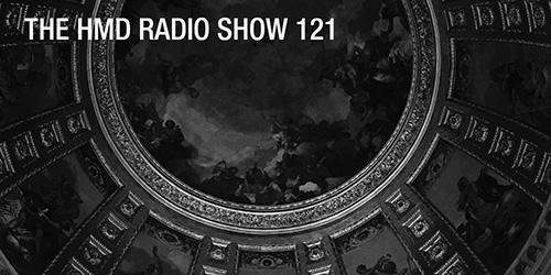 The HMD Radio Show 121