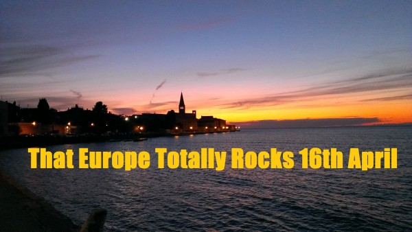 That Europe Totally Rocks 16th April