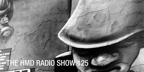 The HMD Radio Show 125