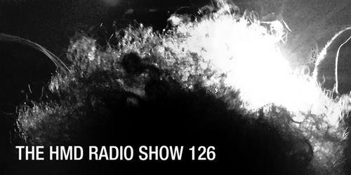 The HMD Radio Show 126