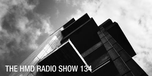 The HMD Radio Show 134